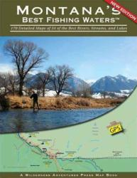 Montana's Best Fishing Waters by Wilderness Adventures Press