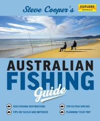 Steve Cooper's Australian Fishing Guide by Universal Publishers Pty Ltd