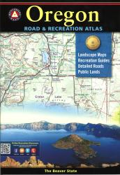 Oregon Road and Recreation Atlas by Benchmark Maps