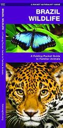 Brazil Wildlife: A Folding Pocket Guide to Familiar Animals by Waterford Press