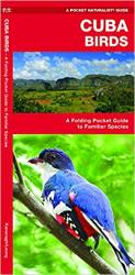 Cuba Birds: A Folding Pocket Guide to Familiar Species by Waterford Press