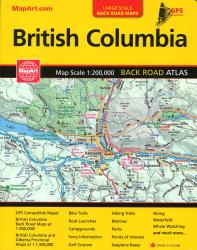 British Columbia Back Road Atlas by Canadian Cartographics Corporation