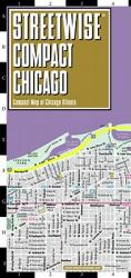 StreetWise Compact Chicago, Illinois by Streetwise Maps, Inc