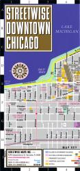 StreetWise Downtown Chicago, Illinois by Streetwise Maps, Inc