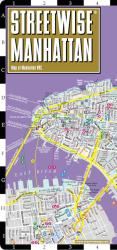 StreetWise Manhattan, New York City by Streetwise Maps, Inc