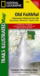 Yellowstone Southwest, Old Faithful by National Geographic Maps