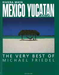 Yucatan, Mexico, The Very Best of Michael Friedel by MM Photodrucke