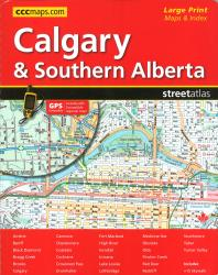 Calgary and Southern Alberta Street Atlas, Large Print by Canadian Cartographics Corporation