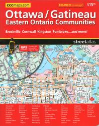 Ottawa Gatineau and Eastern Ontario Communities, Street Atlas by Canadian Cartographics Corporation
