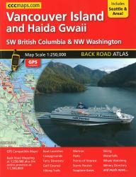 Vancouver Island and Haida Gwaii, Back Road Atlas by Canadian Cartographics Corporation