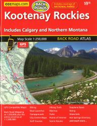 Kootenay Rockies, Back Road Atlas by Canadian Cartographics Corporation