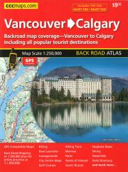Vancouver to Calgary Back Road Atlas by Canadian Cartographics Corporation