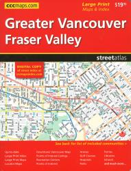 Vancouver (Greater) & Fraser Valley, Street Atlas, Large Print by Canadian Cartographics Corporation