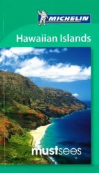 Hawaiian Islands, Must See Guide by Michelin Maps and Guides