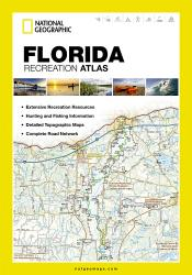 Florida Recreation Atlas by National Geographic Maps