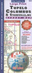 Large Print Tupelo, Columbus, & Starkville MS Street Map by Apple Valley Publishing