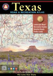 Texas Road and Recreation Atlas by Benchmark Maps