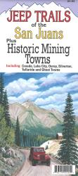 Jeep Trails of the San Juans, Colorado, plus Historic Mining Towns by North Star Mapping