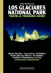 Los Glaciares National Park Travel and Trekking Guide by Zagier y Urruty