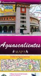 Aguascalientes, Mexico, State and Major Cities Map by Ediciones Independencia