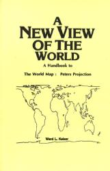 World Handbook to Peter's Projection, A New View by ODT, Inc.