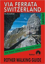 Via Ferrata Switzerland, Rother Walking Guide by Rother Walking Guide, Bergverlag Rudolf Rother