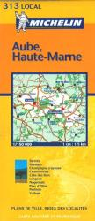 Aube, Haute-Marne (313) by Michelin Maps and Guides