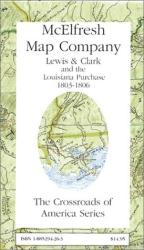 Lewis & Clark and the Louisiana Purchase, 1803-1806 by McElfresh Map Co.