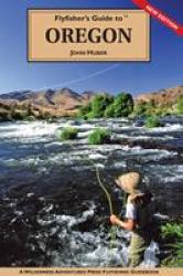 Flyfishers Guide to Oregon by Wilderness Adventures Press