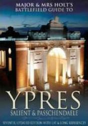 Ypres Salient Battlefield Guide by Pen & Sword Military