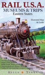 Rail U.S.A., Eastern States, Museums & Trips, Laminated by Bella Terra Publishing LLC