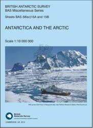 Antarctica and the Arctic by British Antarctic Survey