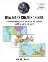 How Maps Change Things : A conversation about the maps we choose and the world we want - 160 pg. Book by ODT, Inc.