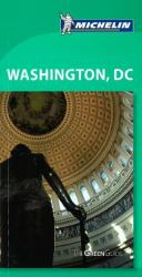Washington, DC, Green Guide by Michelin Maps and Guides