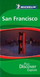 San Francisco, California Green Guide by Michelin Maps and Guides