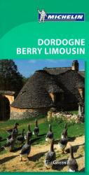 Dordogne, Berry and Limousin, Green Guide by Michelin Maps and Guides