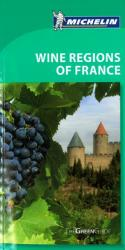 Wine Regions of France, Green Guide by Michelin Maps and Guides