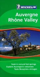 Auvergne and the Rhone Valley, Green Guide by Michelin Maps and Guides