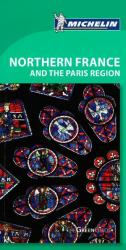 Northern France and the Paris Region, Green Guide by Michelin Maps and Guides