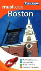 Boston, Massachusetts, Must See Guide by Michelin Maps and Guides