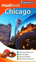 Chicago, Illinois, Must See Guide by Michelin Maps and Guides