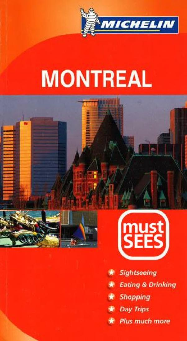 Montreal Quebec Must See Guide By Michelin Maps And Guides