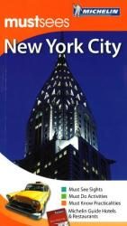 New York City, New York, Must See Guide by Michelin Maps and Guides