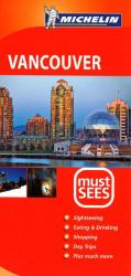 Vancouver, British Columbia, Must See Guide by Michelin Maps and Guides
