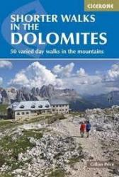 Shorter Walks in the Dolomites Hiking Guide : 50 varied day walks in the mountains by Cicerone